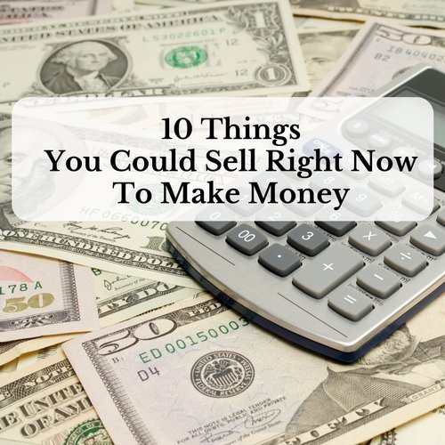 10 things you could sell right now to make money saving