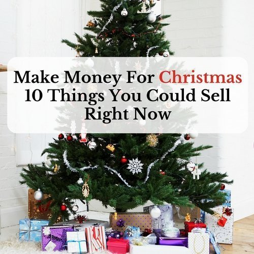 make money for christmas 10 things you could sell right