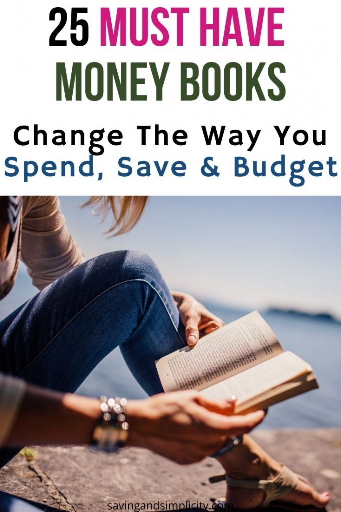 25 Must have money books that will change your life for the better. You will earn, spend and save money differently. See how today!