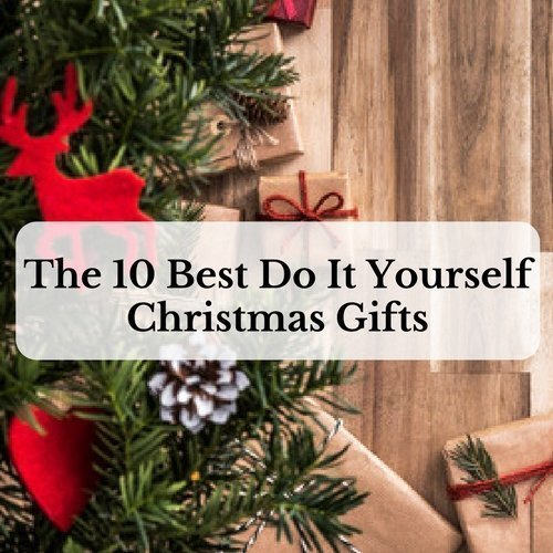 Do It Yourself Home Design: The 10 Best Do It Yourself Christmas Gifts