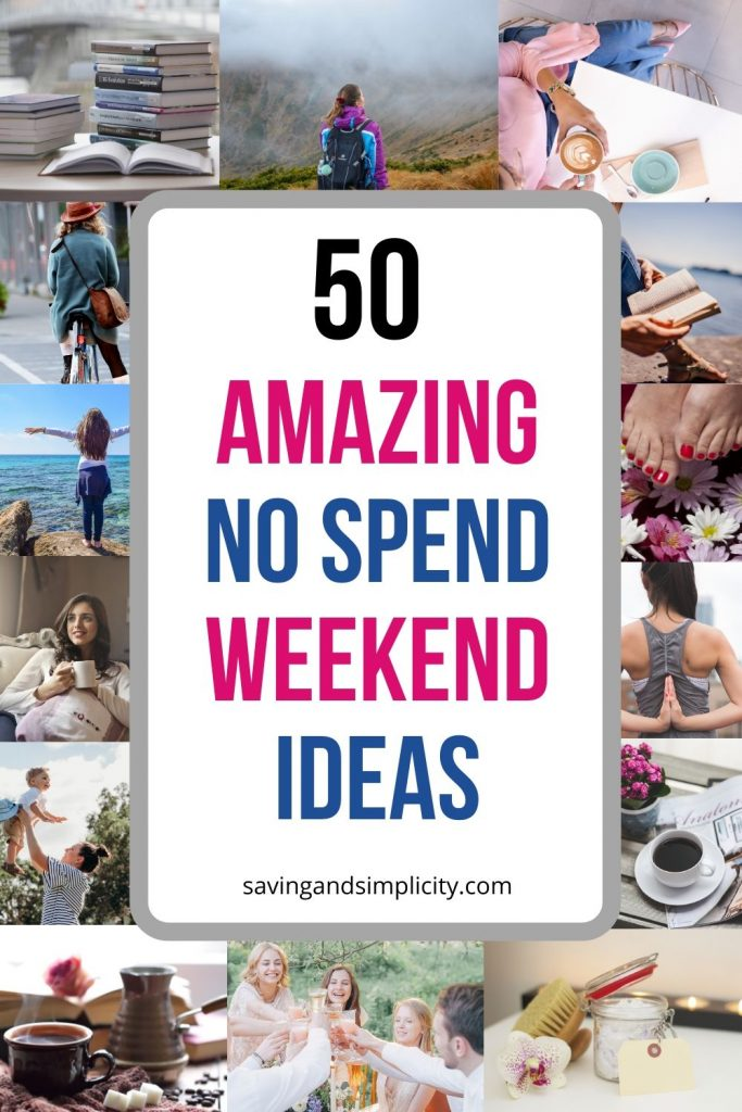 Amazing no spend weekend ahead! If your budget is super tight or you spent all your money on food, rent and bills.  Don't worry! You need this list of 50 great no spend weekend ideas. They will keep you busy, inspired and wanting more. Don't stress the lack of money! Enjoy it with a weekend full of fun.