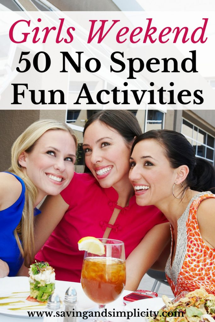 Girls weekend is a highly anticipated look forward to weekend away with the girls. Enjoy 50 frugal no spend fun activities with the girls. Relax and unwind.