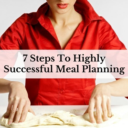 7 Steps To Highly Successful Meal Planning