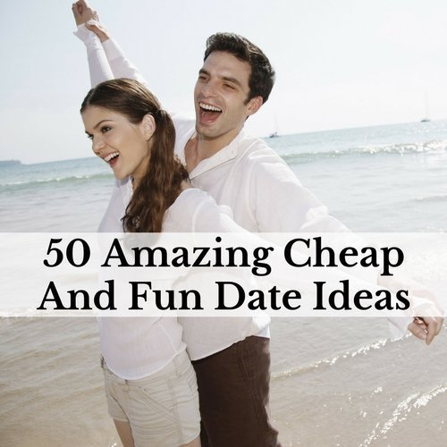 50 Amazing Cheap And Fun Date Ideas