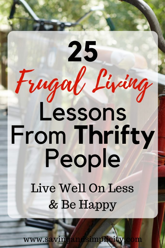 Learn how to save money on your home expenses. 25 frugal living lessons from thrifty people. Living frugally on less. Saving money. Stressing less.