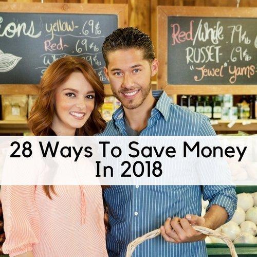 28 Ways To Save Money In 2018