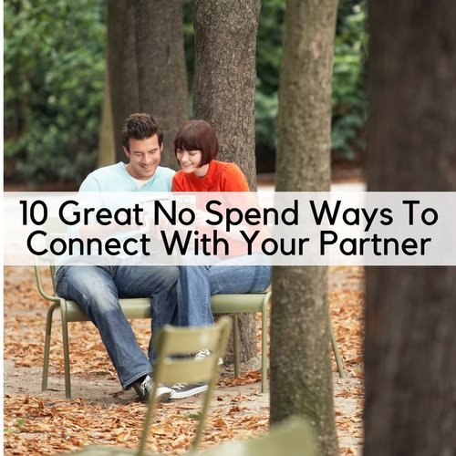 10 Great No Spend Ways To Connect With Your Partner
