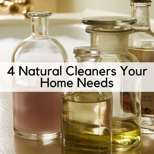 4 Natural Cleaners Your Home Needs