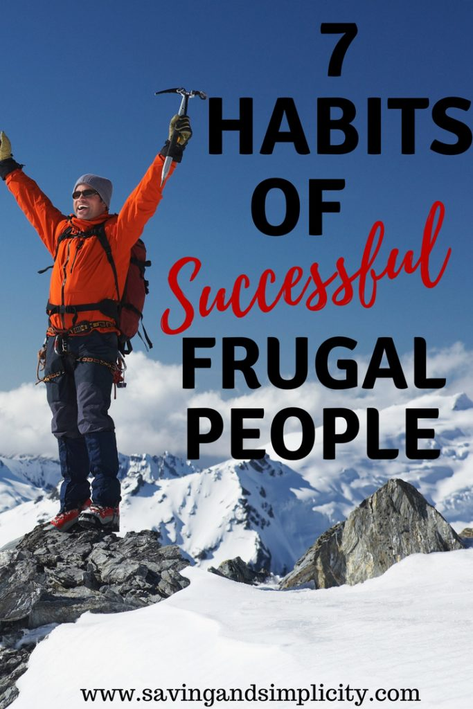 Have you ever wondered how successful people save money? What exactly is frugal living? Learn the 7 habits of successful frugal people. Start saving money today.