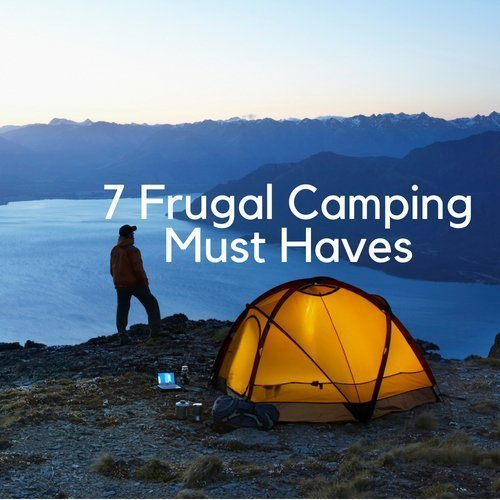 7 Frugal Camping Must Haves