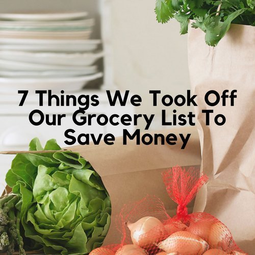 7 Things We Took Off Our Grocery List To Save Money