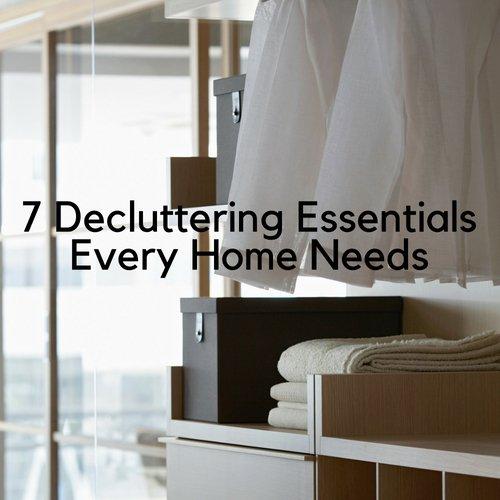 7 Decluttering Essentials Every Home Needs