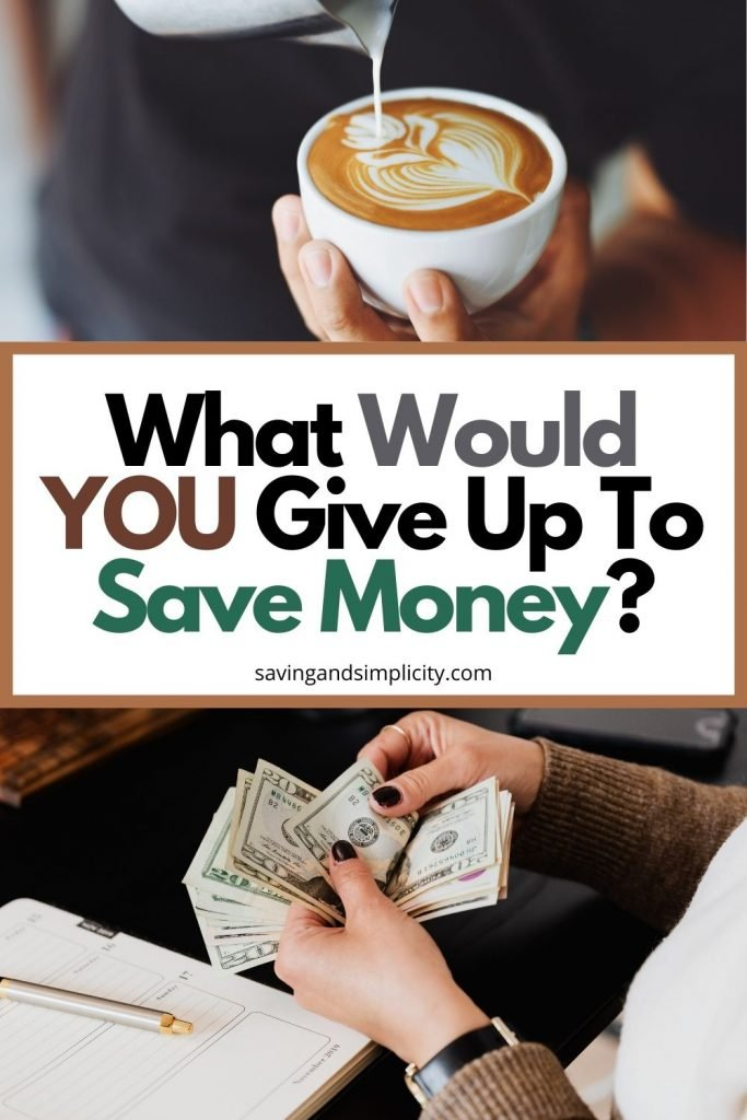 give up to save money