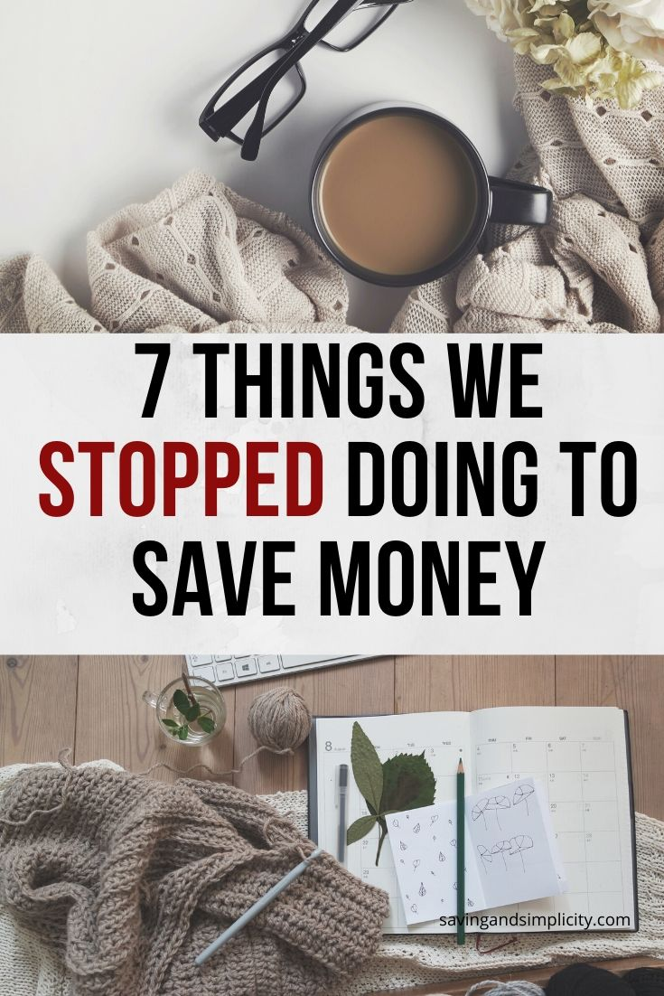 stopped doing to save money