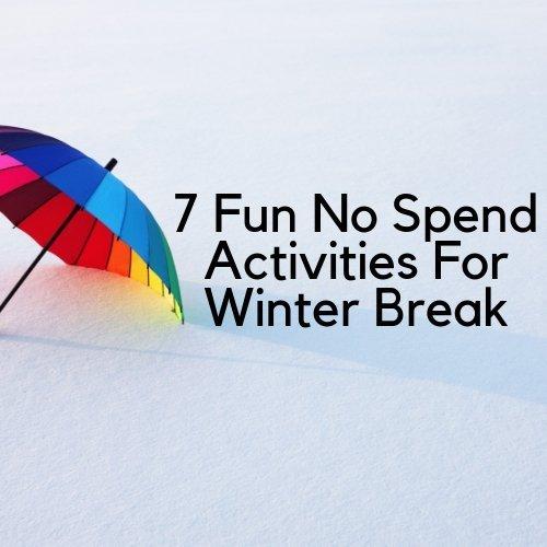 7 Fun No Spend Activities For Winter Break