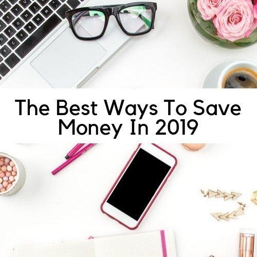 The Best Ways To Save Money In 2019