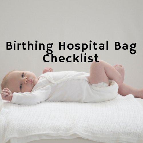 Birthing Hospital Bag Checklist