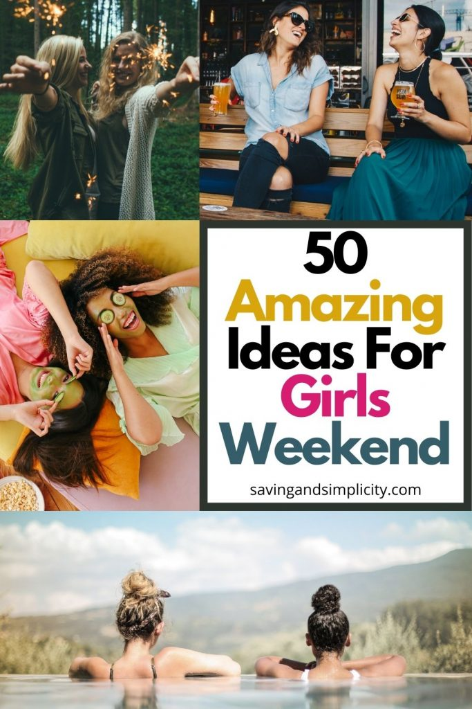 ideas for girls weekend
