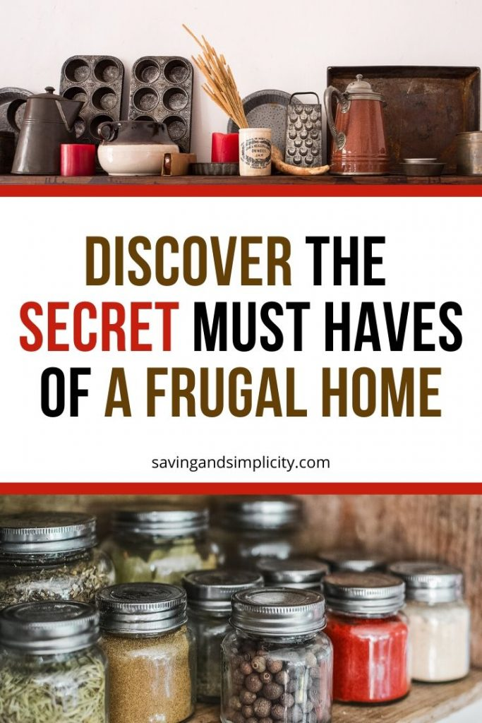 Secret must haves of a frugal living home. Start saving money on your household expenses. Learn the must haves for saving money.