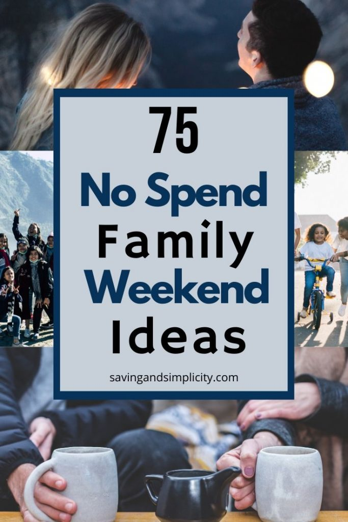 75 fun, frugal and free family activities to enjoy on a no spend weekend. Need some budget friendly entertainment ideas checkout these 75 ideas for inspiration.