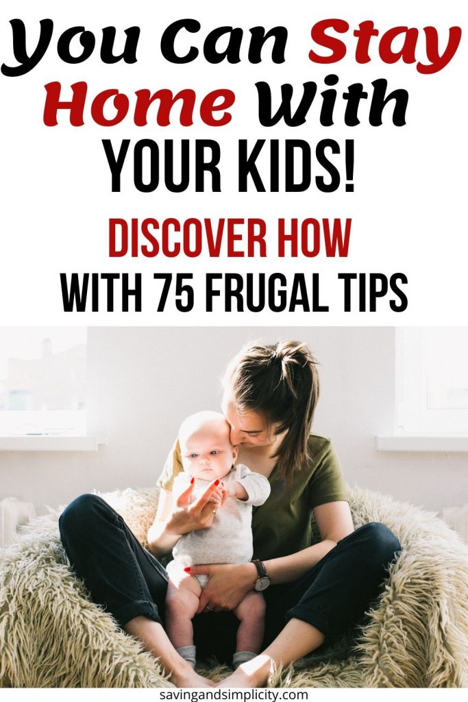 You can stay home with your kids! Discover 75 frugal living tips designed to help you live on one income and support your family. You can be a stay at home mom.