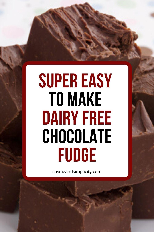 super easy to make dairy free chocolate fudge recipe